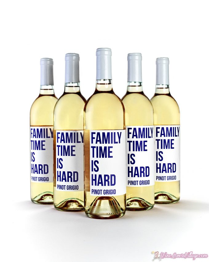 Because Family Time is Hard Pinot Grigio
