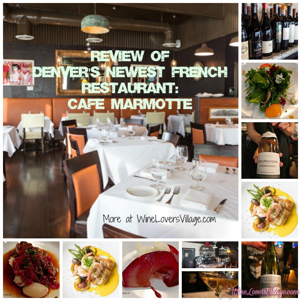 Restaurant review and wine tips courtesyof Denver's Newest French Restaurant, Cafe Marmotte.