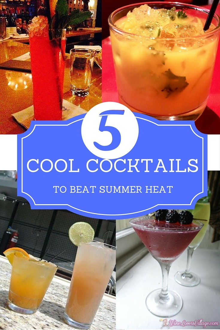 5 Cool Cocktails to Beat the Summer Heat