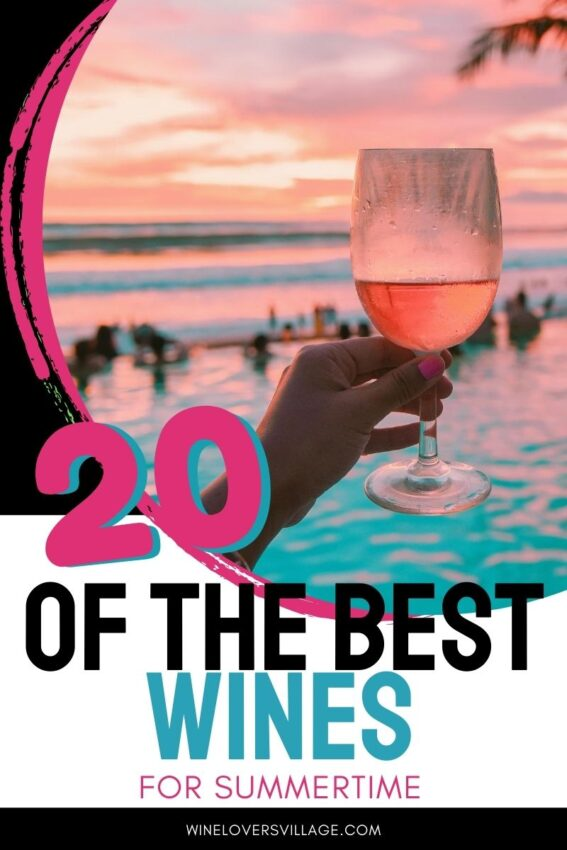 Check out 20 of the best wines in the world for summer. Delicious and refreshing! #bestwines #20bestwines #summerwines #wineloversvillage