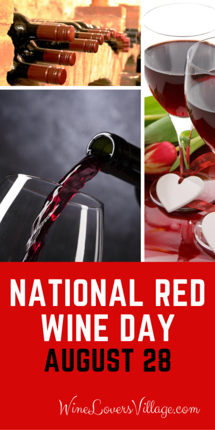 Every August 28 National Red Wine Day offers another reason to enjoy wine. #nationalredwineday #winelovers #redwine #redwinelover #wineloversvillage