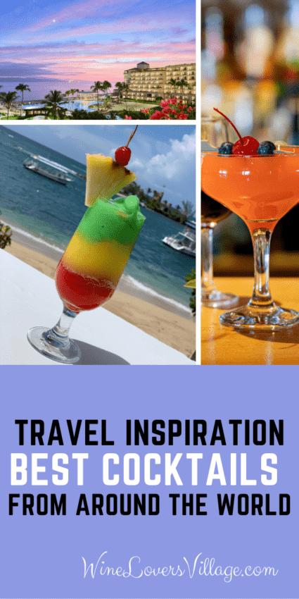 Travel inspiration - Best Cocktails from Around the World #bestcocktailsfromaroundtheworld #bestcocktails #travelinspiration #travelinspirtationcocktails #wineloversvillage