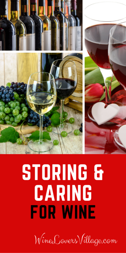 tips for storing and caring for wine #winetips #storingwine #caringforwine #winestorage #wineloversvillage